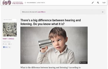 http://io9.com/5960818/theres-a-big-difference-between-hearing-and-listening-do-you-know-what-it-is