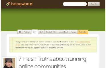http://boagworld.com/content-strategy/7-harsh-truths-about-running-online-communities/