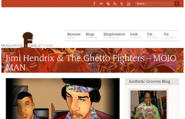 http://museumofuncutfunk.com/2012/03/10/jimi-hendrix-the-ghetto-fighters-mojo-man/