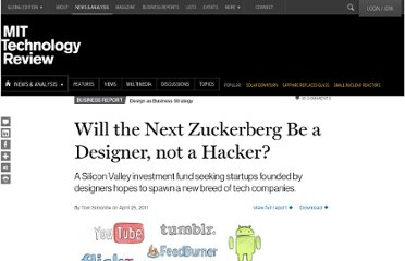 http://www.technologyreview.com/news/423819/will-the-next-zuckerberg-be-a-designer-not-a-hacker/