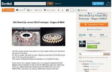 http://fr.scribd.com/doc/75278338/SEG-Mock-Up-Verses-SEG-Prototype-Stages-of-R-D?fb_action_ids=10151249679043908&fb_action_types=scribd-com%3Aread&fb_source=other_multiline&action_object_map=%7B%2210151249679043908%22%3A10150401395826986%7D&action_type_map=%7B%2210151249679043908%22%3A%22scribd-com%3Aread%22%7D&action_ref_map=%5B%5D#access_token=AAAAAH8e0sgEBAFdDtBW5MwPmVxOZAwjrMI2c8usbp8ZBH48fZAmwZCkrH8ZB5PJWlEfu7B46O05bbuRZCzt4C5bFWe42ZCO5mcZD&expires_in=0