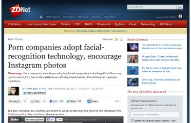 http://www.zdnet.com/porn-companies-adopt-facial-recognition-technology-encourage-instagram-photos-7000007631/