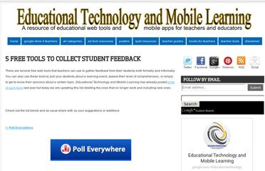 http://www.educatorstechnology.com/2012/11/5-free-tools-to-collect-student-feedback.html