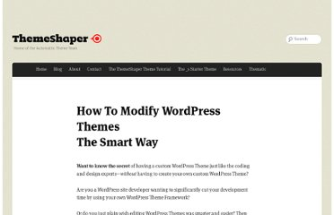 http://themeshaper.com/modify-wordpress-themes/