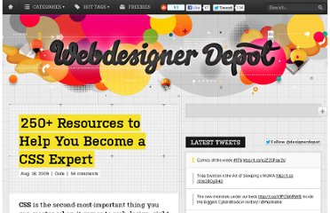 http://www.webdesignerdepot.com/2009/08/250-resources-to-help-you-become-a-css-expert/
