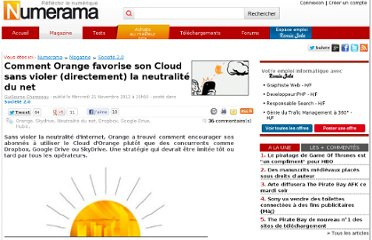 http://www.numerama.com/magazine/24317-comment-orange-favorise-son-cloud-sans-violer-directement-la-neutralite-du-net.html