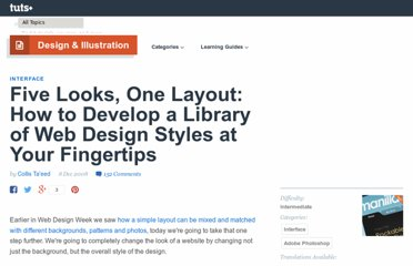 http://psd.tutsplus.com/tutorials/interface-tutorials/five-looks-one-layout-how-to-develop-a-library-of-web-design-styles-at-your-fingertips/