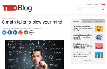 http://blog.ted.com/2012/11/21/8-math-talks-to-blow-your-mind/