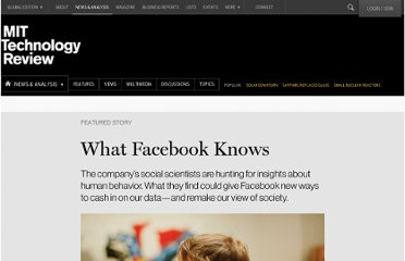 http://www.technologyreview.com/featuredstory/428150/what-facebook-knows/
