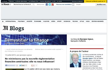 http://finance.blog.lemonde.fr/2010/07/16/ne-minimisons-pas-la-nouvelle-reglementation-financiere-americaine-elle-va-nous-influencer/#xtor=RSS-32280322