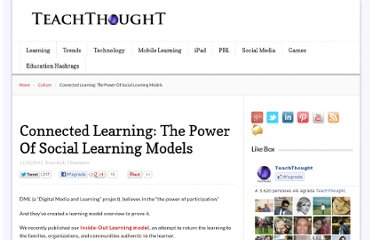 http://www.teachthought.com/culture/connected-learning-the-power-of-social-learning-models/