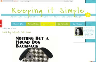 http://www.keepingitsimplecrafts.com/2012/06/hound-dog-backpack-melly-sews.html