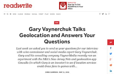 http://readwrite.com/2010/05/11/gary-vaynerchuk-talks-geolocation-answeres-your-questions