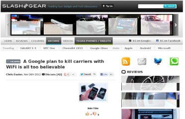 http://www.slashgear.com/a-google-plan-to-kill-carriers-with-wifi-is-all-too-believable-26258290/