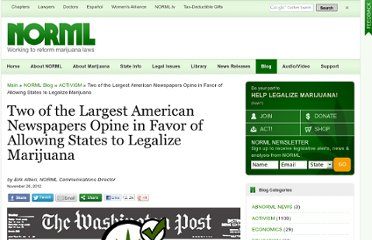 http://blog.norml.org/2012/11/26/two-of-the-largest-american-newspapers-opine-in-favor-of-allowing-states-to-legalize-marijuana/