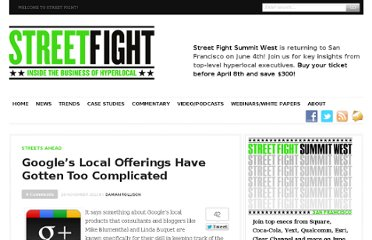 http://streetfightmag.com/2012/11/20/googles-local-offerings-have-gotten-too-complicated/#.ULUTO-Oe920