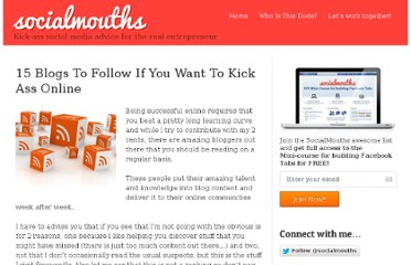 http://socialmouths.com/blog/2010/07/13/15-blogs-to-follow-if-you-want-to-kick-ass-online/