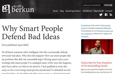 http://scottberkun.com/essays/40-why-smart-people-defend-bad-ideas/