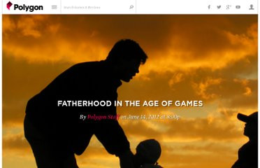 http://www.polygon.com/2012/11/14/3591868/fatherhood-in-the-age-of-games