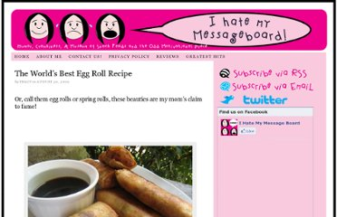http://ihatemymessageboard.com/2009/08/30/the-worlds-best-eggroll-recipe/