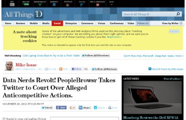 http://allthingsd.com/20121128/data-nerds-revolt-peoplebrowsr-takes-twitter-to-court-over-alleged-anticompetitive-actions/