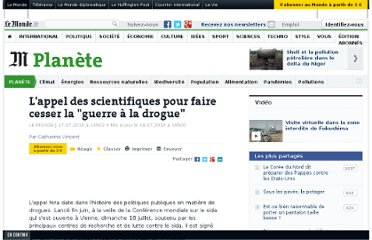 http://www.lemonde.fr/planete/article/2010/07/17/l-appel-des-scientifiques-pour-faire-cesser-la-guerre-a-la-drogue_1389234_3244.html