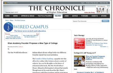 http://chronicle.com/blogs/wiredcampus/khan-academy-founder-proposes-a-new-type-of-college/41160