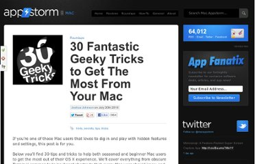 http://mac.appstorm.net/roundups/30-fantastic-geeky-tricks-to-get-the-most-from-your-mac/