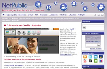 http://www.netpublic.fr/2012/12/creer-site-weebly-tutoriels/