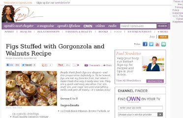 http://www.oprah.com/food/Figs-Stuffed-with-Gorgonzola-and-Walnuts-Recipe-Anne-Burrell