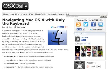 http://osxdaily.com/2007/12/13/navigating-mac-os-x-with-only-the-keyboard/
