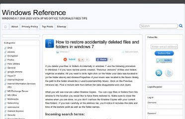 http://www.windowsreference.com/windows-7/how-to-restore-accidentally-deleted-files-and-folders-in-windows-7/