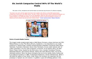 http://theunjustmedia.com/Media/Six%20Jewish%20Companies%20Control%2096%25%20of%20the%20World%E2%80%99s%20Media.htm