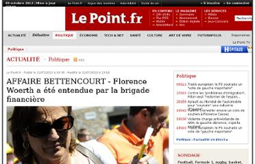 http://www.lepoint.fr/politique/affaire-bettencourt-florence-woerth-a-ete-entendue-par-la-brigade-financiere-21-07-2010-1216984_20.php