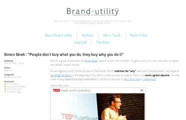 http://www.brand-utility.com/presentations/simon-sinek-people-dont-buy-what-you-do-they-buy-why-you-do-it-1009.htm