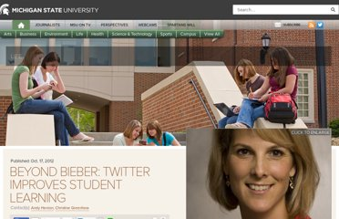 http://msutoday.msu.edu/news/2012/beyond-bieber-twitter-improves-student-learning/
