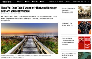 http://www.fastcompany.com/1841267/think-you-cant-take-vacation-sound-business-reasons-you-really-should