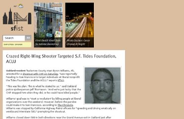 http://sfist.com/2010/07/21/crazed_right-wing_shooter_targeted.php