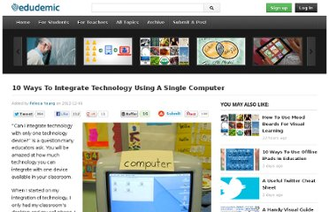 http://edudemic.com/2012/12/10-ways-to-integrate-technology-using-a-single-computer/