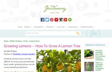 http://www.gardeningknowhow.com/edible/fruits/lemons/how-to-grow-a-lemon-tree.htm