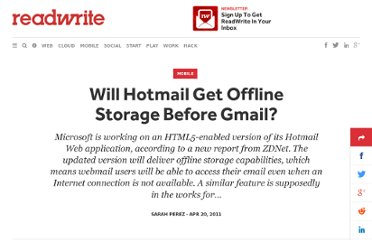 http://readwrite.com/2011/04/20/hotmail_may_get_Html5_enabled_offline_storage_before_gmail