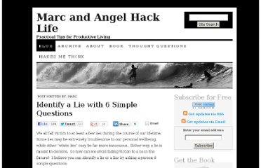 http://www.marcandangel.com/2007/10/01/identify-a-lie-with-6-simple-questions/