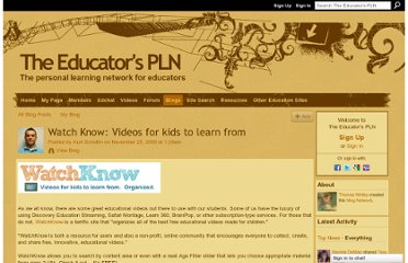 http://edupln.ning.com/profiles/blogs/watch-know-videos-for-kids-to