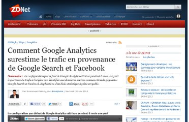 http://www.zdnet.fr/actualites/comment-google-analytics-surestime-le-trafic-en-provenance-de-google-search-et-facebook-39772222.htm