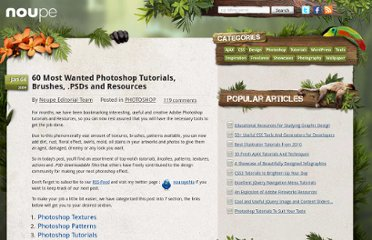 http://www.noupe.com/photoshop/60-most-wanted-photoshop-tutorials-brushes-psds-and-resources.html