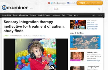 http://www.examiner.com/article/sensory-integration-therapy-ineffective-for-treatment-of-autism-study-finds