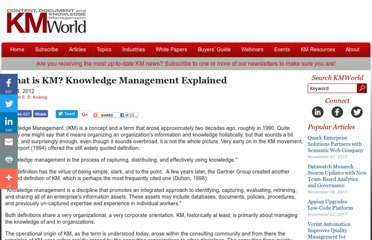 http://www.kmworld.com/Articles/Editorial/What-Is-.../What-is-KM-Knowledge-Management-Explained-82405.aspx