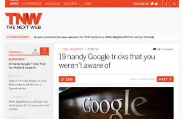 http://thenextweb.com/lifehacks/2012/12/09/19-handy-google-tricks-that-you-werent-aware-of/