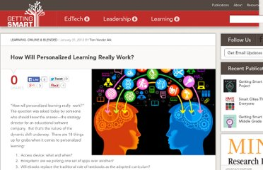 http://gettingsmart.com/cms/blog/2012/01/how-will-personalized-learning-really-work/