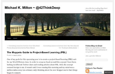 http://michaelkmilton.com/2012/04/07/the-muppets-guide-to-project-based-learning-pbl/